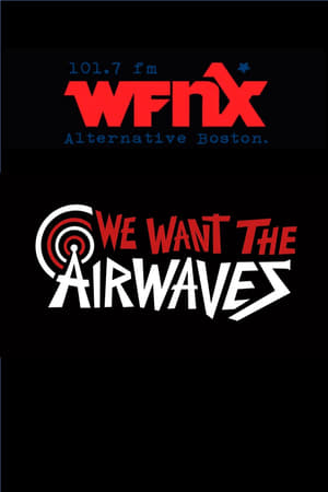 We Want The Airwaves: The WFNX Story