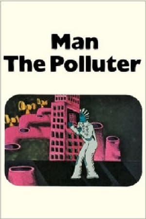 Man: The Polluter