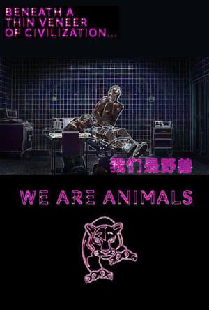 We Are Animals