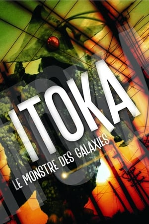 Itoka, le monstre des galaxies