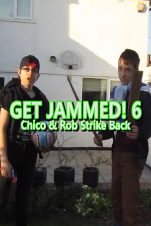 Get Jammed! 6: Chico & Rob Strike Back (2017)