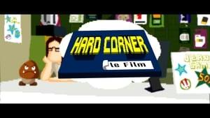 Hard Corner : Le Film