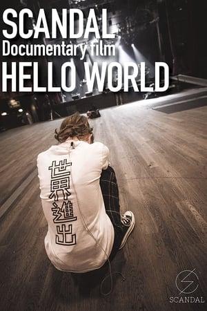 "SCANDAL ""Documentary film「HELLO WORLD」"""