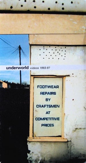 Underworld Videos 1993-97; Footwear Repairs by Craftsmen at Competitive Prices