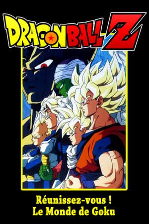 Télécharger Dragon Ball Z - Réunissez-vous ! Le Monde de Gokû ou regarder en streaming Torrent magnet