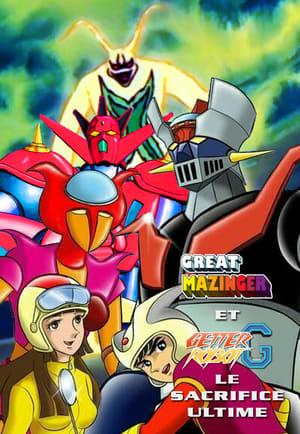 Great Mazinger et Getter Robot G – Le Sacrifice Ultime