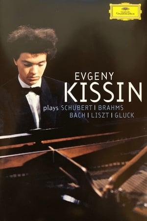 Evgeny Kissin - Kissin Plays Schubert, Brahms, Bach, Liszt, Gluck