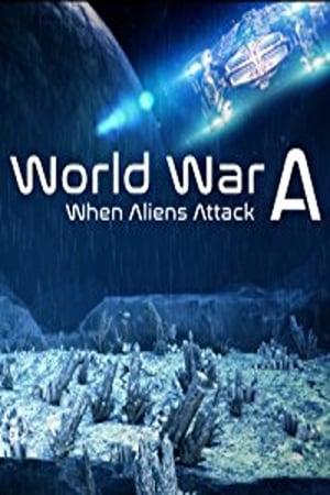 World War A: Aliens Invade Earth (2016)