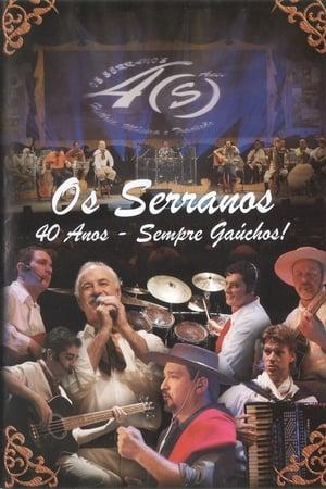 Os Serranos 40 Anos - Sempre Gaúchos!