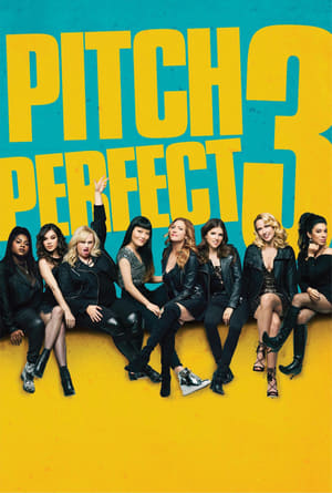 Watch Pitch Perfect 3 Full Movie