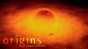 Origins: Earth is Born