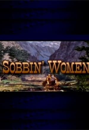 Sobbin' Women: The Making of 'Seven Brides for Seven Brothers'