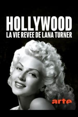 Watch Hollywood, la vie rêvée de Lana Turner Full Movie