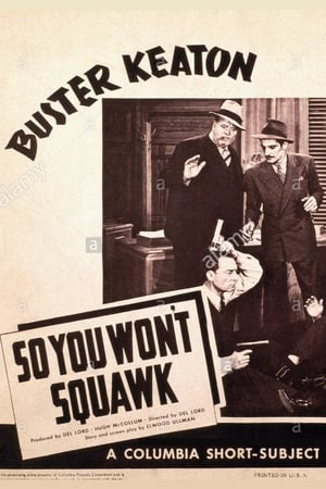 So You Won't Squawk (1941)