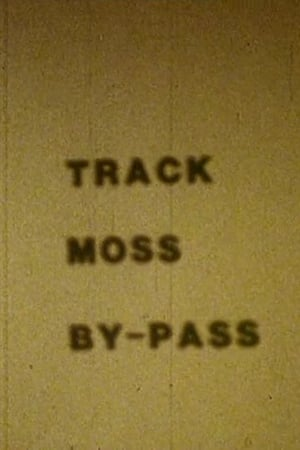Watch Track Moss By-Pass Full Movie