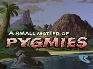 A Small Matter of Pygmies