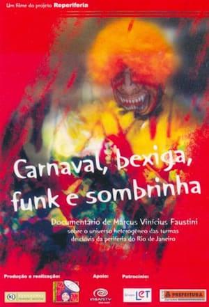 Carnaval, bexiga, funk e sombrinha