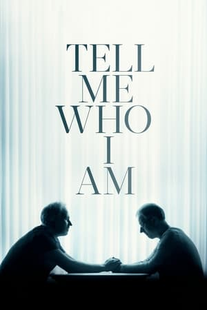 Watch Tell Me Who I Am Full Movie