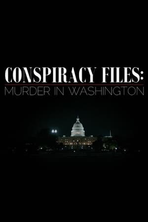 Conspiracy Files: Murder in Washington
