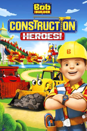 Watch Bob the Builder: Construction Heroes Full Movie
