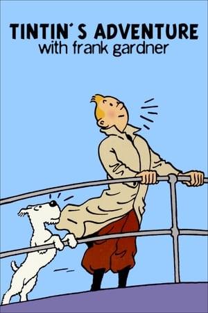 Tintin's Adventure with Frank Gardner