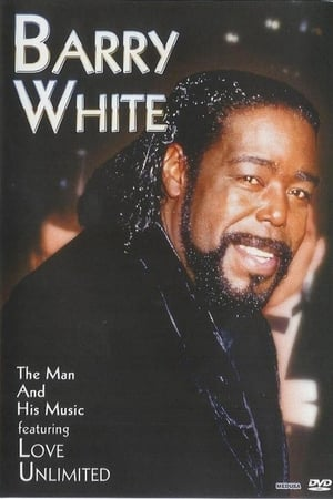 Barry White: The Man and His Music featuring Love Unlimited