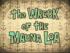 SpongeBob SquarePants Season 7 :Episode 46  The Wreck of the Mauna Loa