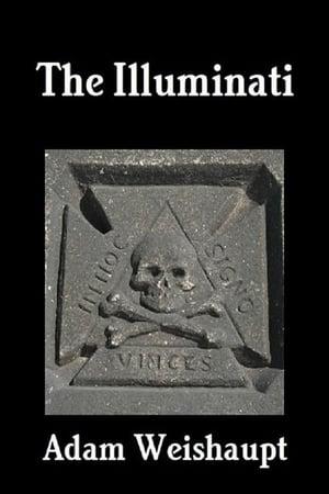 Adam Weishaupt: The Illuminati