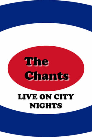 The Chants Live on City Nights