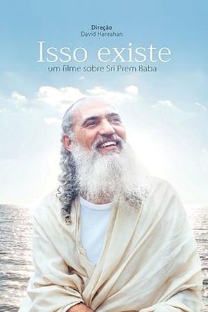 Isso Existe - Um Filme Sobre Sri Prem Baba