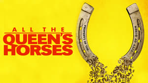 Watch All the Queen's Horses (2017)