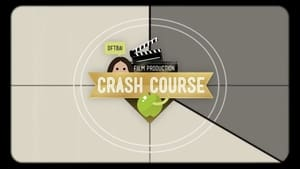 Crash Course Film Production - 2017