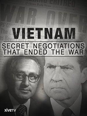 Vietnam: Secret Negotiations that Ended the War (2015)