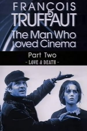 François Truffaut: The Man Who Loved Cinema - Love & Death