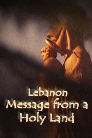 Lebanon, Message From A Holy Land