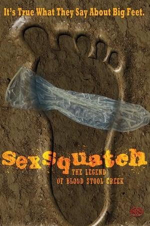 Sexsquatch: The Legend of Blood Stool Creek (2013)