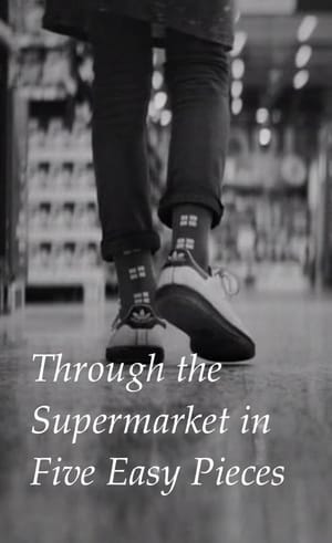 Through the Supermarket in Five Easy Pieces