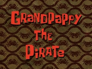 SpongeBob SquarePants - Season 6 Season 6 : Grandpappy the Pirate