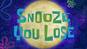 SpongeBob SquarePants Season 10 : Snooze You Lose