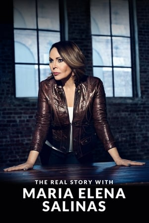 Watch The Real Story with Maria Elena Salinas Full Movie