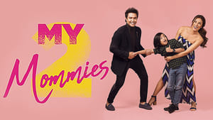 My 2 Mommies 2018 Hd Full Movies