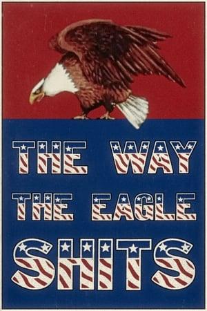 The Way the Eagle Shits
