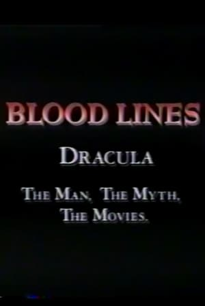 Blood Lines: Dracula - The Man. The Myth. The Movies.