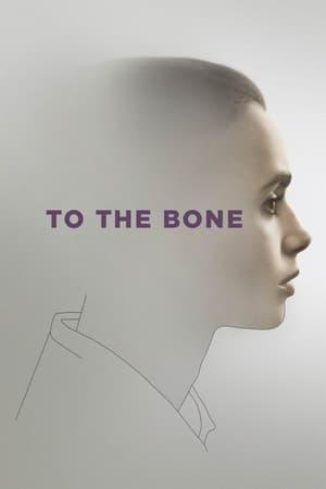 Hasta los huesos (To the Bone) (2017)