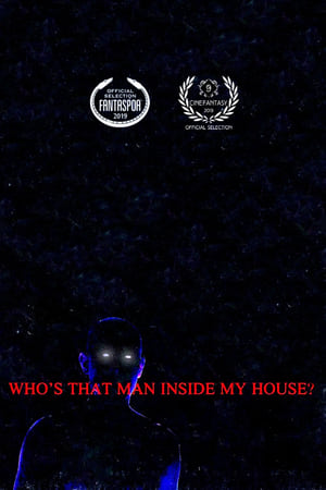 Who's That Man Inside My House? (2019)