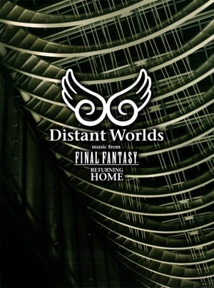 Distant Worlds: Music from Final Fantasy Returning Home (2011)