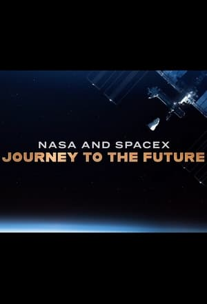 Watch NASA & SpaceX: Journey to the Future Full Movie