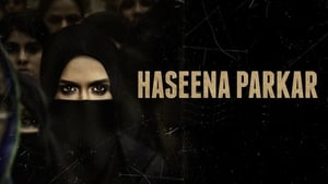 Haseena Parkar (2017) HDRip Full Hindi Movie Watch Online