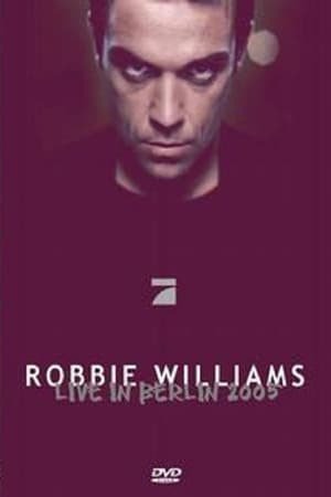 Robbie Williams - Live In Berlin 2005