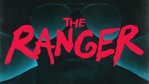 The Ranger Streaming HD